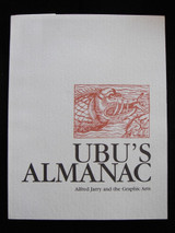 UBU'S ALMANAC: ALFRED JARRY AND THE GRAPHIC ARTS 1998 French Playwright