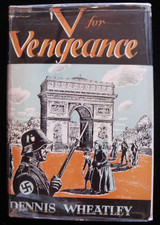V FOR VENGEANCE, by Dennis Wheatley 1942 First Edition Fiction World War II Rare