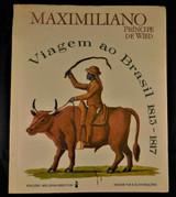 VIAGEM AO BRASIL, by Maximilian Alexander Philip - 1969
