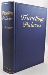 TRAVELLING PALACES, by R.A. Fletcher - 1913 [1st Ed]