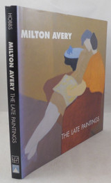 MILTON AVERY: THE LATE PAINTINGS, by Robert Hobbs - 2001