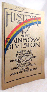 HISTORY OF THE 42ND - THE RAINBOW DIVISION, by Walter Wolf - 1919