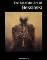 THE FANTASTIC ART OF BEKSINSKI - 1998 [1st Ed]