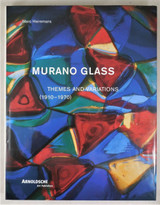 MURANO GLASS: THEMES AND VARIATIONS (1910-1970), by Marc Heiremans - 2002
