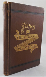 SONGS OF THE UNIVERSITY OF PENNSYLVANIA, by H. A. Clarke - 1879