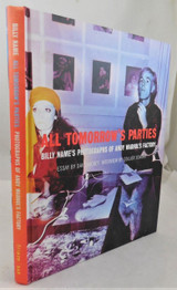 ALL TOMORROW'S PARTIES: Billy Name's Photographs of Andy Warhol's Factory - 1997 [Signed]
