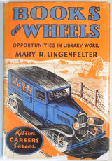 BOOKS ON WHEELS: LIBRARY WORK, by Mary R. Lingenfelter - 1943 [SIGNED]