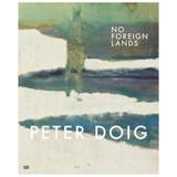 PETER DOIG: NO FOREIGN LANDS - 2013