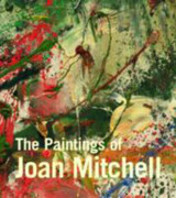 THE PAINTINGS OF JOAN MITCHELL, by Jane Livingston -2002