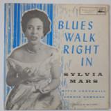 LP: Sylvia Mars, on BLUES WALK RIGHT IN - c.1960