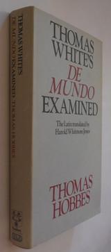 THOMAS WHITE'S DE MUNDO EXAMINED, by Thomas Hobbes; tr:Harold Whitmore Jones - 1976