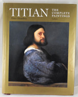 TITIAN: THE COMPLETE PAINTINGS, by Peter Humfrey - 2007