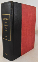 CLEVELAND: THE MAKING OF A CITY, William G. Rose - 1950 [Ltd Ed] Plates History
