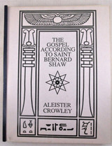THE GOSPEL ACCORDING TO SAINT BERNARD SHAW, by Aleister Crowley - 1986