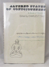 ALTERED STATES OF CONSCIOUSNESS: A BOOK OF READINGS, edited by Charles T. Tart - 1969 [1st Ed]