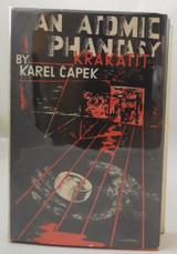 AN ATOMIC PHANTASY (KRAKATIT), by Karel Capek - 1948 [1st English]