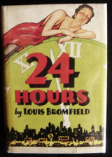 24 TWENTY-FOUR HOURS, by Louis Bromfield - 1930