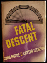 FATAL DESCENT, by John Rhode; Carter Dickson - 1939