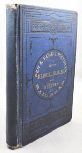 PEN & PENCIL PICTURES ON THE DELAWARE, LACKAWANNA & WESTERN RAILROADS, by J.K. Hoyt - 1874