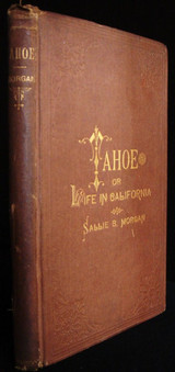TAHOE; or, LIFE IN CALIFORNIA: A ROMANCE, by Sallie B Morgan - 1881