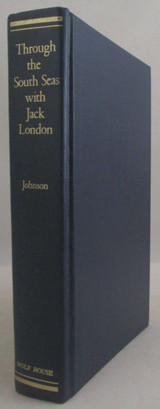 THROUGH THE SOUTH SEAS WITH JACK LONDON, by Martin Johnson - 1976