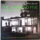 HARVARD FIVE IN NEW CANAAN: Midcentury Modern Houses, by William D. Earls - 2006