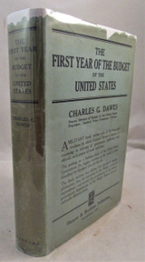 THE FIRST YEAR OF THE BUDGET OF THE UNITED STATES, by Charles G. Dawes - 1923