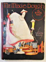 MR MIXIE DOUGH THE BAKER MAN, by Vernon Grant - 1934