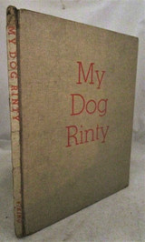 MY DOG RINTY, by Ellen Tarry & Marie Hall Ets - 1946 [1st Ed] Scarce Illustrated