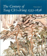 THE CENTURY OF TUNG CH'I-CH'ANG (1555-1636) - 1992 [2 Vols]