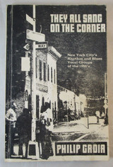 THEY ALL SANG ON THE CORNER, by Philip Groia - 1973 [1st Ed] 1950s R&B in NYC