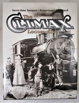 THE CLIMAX LOCOMOTIVE, by Dennis Blake Thompson - 2002