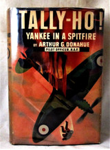 TALLY-HO! YANKEE IN A SPITFIRE, by Arthur G. Donahue - 1941