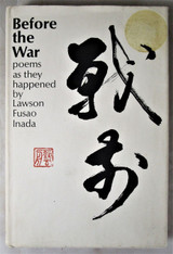 BEFORE THE WAR: POEMS AS THEY HAPPENED, by L.F. Inada -1971 [Signed]