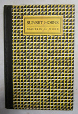 SUNSET HORNS, by Franklin N. Wood - 1927 [Signed 1st Ed]