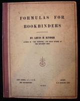 FORMULAS FOR BOOKBINDERS, by Louis Kinder - 1905 [Signed Ltd Ed]
