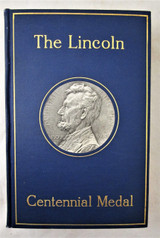 THE LINCOLN CENTENNIAL MEDAL - 1908 [1st Ed w/Medal]