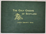 GOLF GREENS OF SCOTLAND, by John Smart; George Aikman - 1986