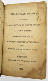 MILLENNIAL PRAISES OF CHRIST'S SECOND APPEARING - 1813 *Shaker Hymnal*