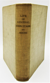 A LIFE OF GENERAL JOHN STARK OF NH, by HP Moore - 1949 [Signed]