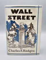 WALL STREET, by Charles F. Hodges - 1930 [1st Ed]