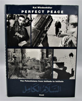 PERFECT PEACE: THE PALESTINIANS FROM INTIFADA TO INTIFADA, by Kai Wiedenhöfer - 2002 [Signed 1st Ed]