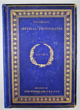 ROMAN IMPERIAL PHOTOGRAPHS, by John Edward Lee - 1874 [1st Ltd Ed]