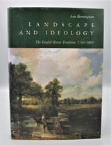 LANDSCAPE AND IDEOLOGY : THE ENGLISH RUSTIC TRADITION 1790 - 1860, by Ann Bermingham - 1986