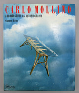 CARLO MOLLINO: ARCHITECTURE AS AUTOBIOGRAPHY, by Giovanni Brino - 1987