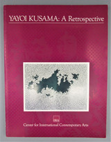 YAYOI KUSAMA: A RETROSPECTIVE, by Center for Int'l Contemporary Arts  - 1989