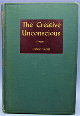 THE CREATIVE UNCONSCIOUS, by Hanns Sachs - 1942 [1st Ed]