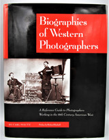 BIOGRAPHIES OF WESTERN PHOTOGRAPHERS, by Carl Mautz - 1997 [1st Ed]