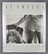 AT TWELVE: PORTRAITS OF YOUNG WOMEN, by Sally Mann - 1988 [Signed]