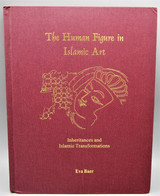 THE HUMAN FIGURE IN ISLAMIC ART, by Eva Baer - 2004